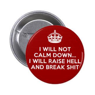 Keep Calm Raise Hell and Break Stuff 6 Cm Round Badge
