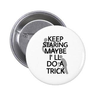 Keep Staring... 6 Cm Round Badge