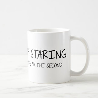 Keep Staring - I charge by the second. Basic White Mug