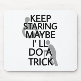 Keep Staring... Mouse Pad