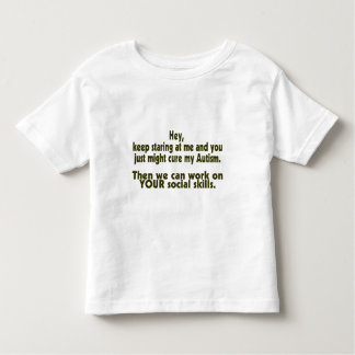 Keep Staring Then We Can Work On Your Social Skill Tshirt