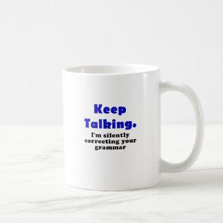 Keep Talking Im Silently Correcting your Grammar Basic White Mug