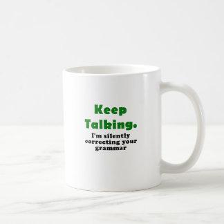 Keep Talking I'm Silently Correcting your Grammar Basic White Mug