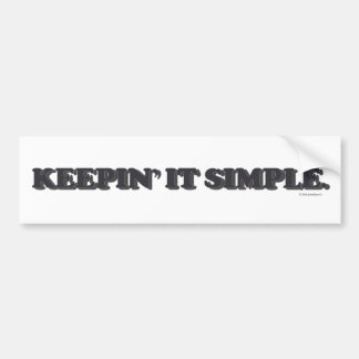 Keepin' It Simple Bumper Sticker