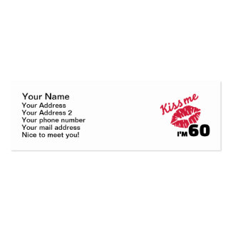 Kiss me I'm 60 years Pack Of Skinny Business Cards