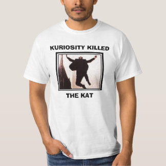 kktkshirt1, KURIOSITY KILLED, THE KAT Tees