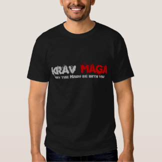 Krav, may the Krav be with you, Maga Tee Shirt