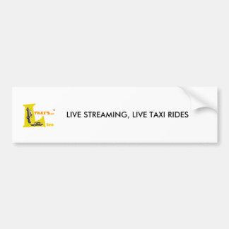 l1, LIVE STREAMING, LIVE TAXI RIDES Bumper Sticker