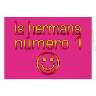 La Hermana Número 1 - Number 1 Sister in Spanish Greeting Card