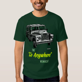 Land Rovers Go Anywhere T Shirts