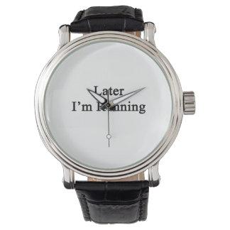 Later I'm Running Watch