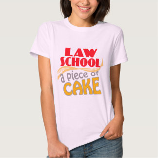 Law School - Piece of Cake Tee Shirt