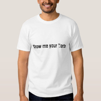 Lawyer~ Show me your Torts Tee Shirt