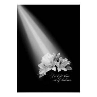 Let Light Shine Out Of Darkness Black And White Poster