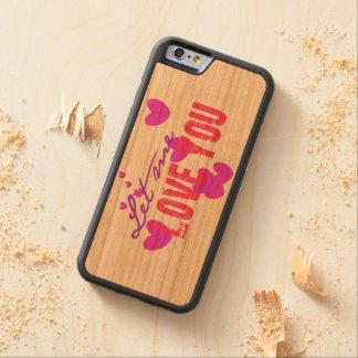 Let me love you cherry iPhone 6 bumper case