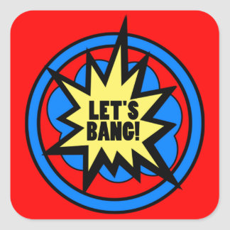 Let's Bang! Stickers