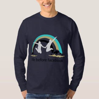 Life Before Facebook Shirt