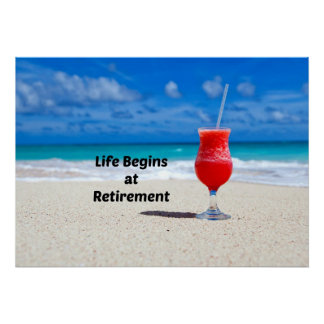 Life Begins at Retirement, frosty drink on beach Poster
