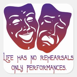 Life Has No Rehearsals Square Sticker