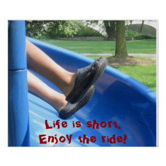 Life is short. Enjoy the ride! Poster