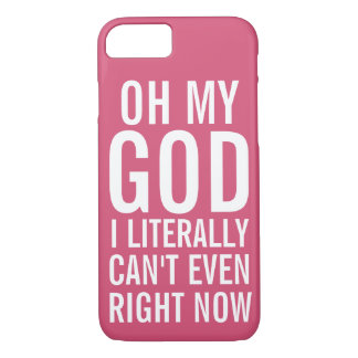 Literally Can't Even Right Now iPhone 7 Case