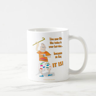 Live Your Life Like Today is Your Last Day Basic White Mug