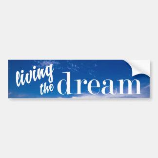 Living the Dream Blue Sky Bumper Sticker