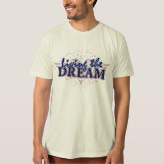 Living the Dream T-shirts