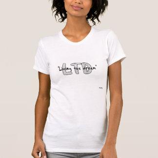 Living the dream Tshirt
