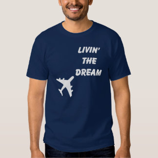 Living the Dream -WHITE T-shirt