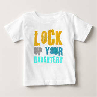 lock up your daughters! t-shirts