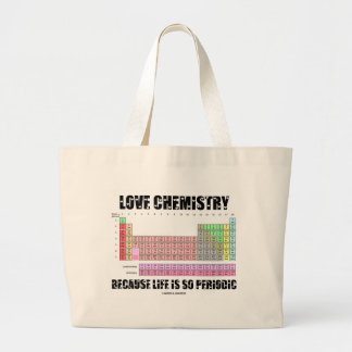 Love Chemistry Because Life Is So Periodic Jumbo Tote Bag