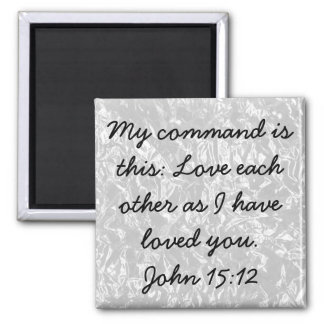 Love each other bible verse John 15:12 Square Magnet
