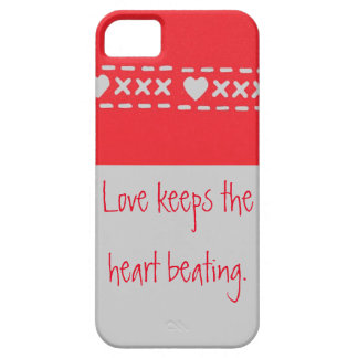 Love is what keeps the heart beating iPhone 5 covers