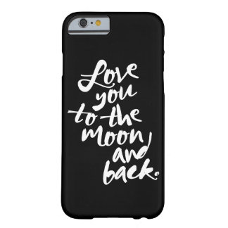 LOVE YOU TO THE MOON AND BACK   IPHONE 6 CASE