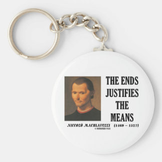 Machiavelli Ends Justifies The Means Quote Basic Round Button Key Ring