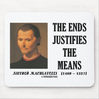 Machiavelli Ends Justifies The Means Quote Mouse Pad