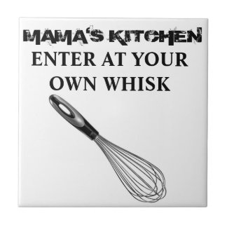 Mama's Kitchen - Enter at Your Own Whisk! Plaque Small Square Tile