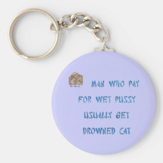 Man who buy drowned cat pay for wet pussy basic round button key ring