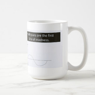 Math Puns Sine of Madness Mug, Humor Basic White Mug