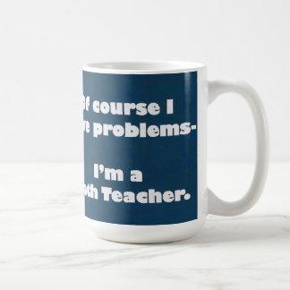 Math Teacher Problems Mug