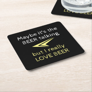 Maybe it's the beer talking square paper coaster