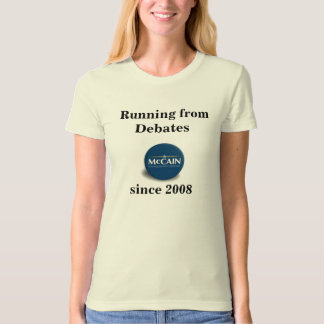 McCain:  Running from Debates since 2008 Tees