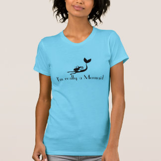 Mermaid Shirt -- I'm really a Mermaid