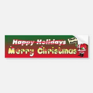 Merry Christmas - That's Better - Bumper Sticker