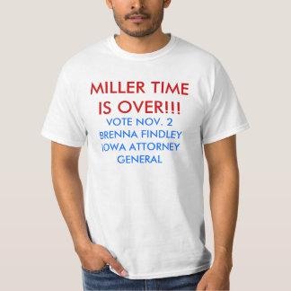 MILLER TIME IS OVER!!!, VOTE NOV. 2BRENNA FINDL... T-SHIRTS
