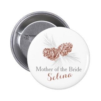 Mother of the bride pine cone wedding pin button