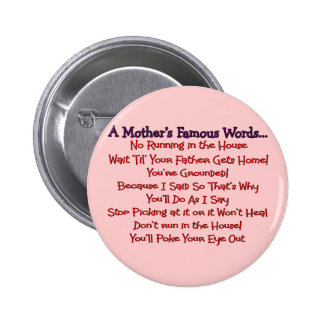 Mother's Famous Words--Mother's Day Gifts 6 Cm Round Badge