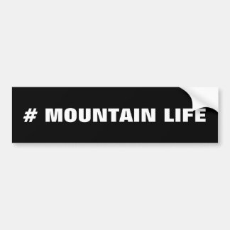 # Mountain Life Bumpersticker Bumper Sticker
