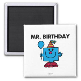 Mr. Birthday   Happy Birthday Balloon Square Magnet